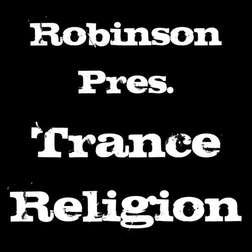 Robinson Pres. Trance Religion Podcast